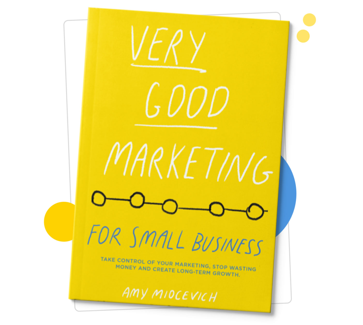 Very Good Marketing For Small Business by Amy Miocevich | Book for Small Business Marketing